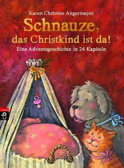 Schnauze, das Christkind ist da von Angermayer,  Karen Christine, Swoboda,  Annette