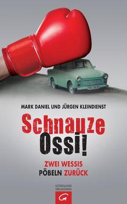 Schnauze Ossi! von Daniel,  Mark, Kleindienst,  Jürgen