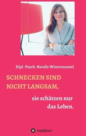 SCHNECKEN SIND NICHT LANGSAM, von Claus,  Wolfgang, Wintermantel,  Natalie