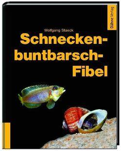 Schneckenbuntbarsch-Fibel von Staeck,  Wolfgang