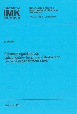 Schneckengetriebe zur Leistungsübertragung mit Radsätzen aus einsatzgehärtetem Stahl von Pfäfflin,  Bernhard