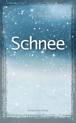Schnee von Duedahl,  Marie, Petersmann,  Eileen, Renate Götz Verlag