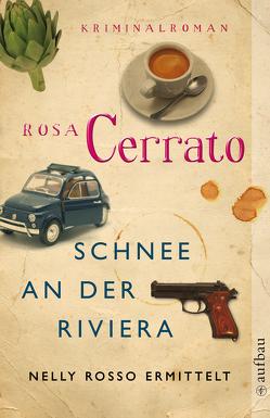 Schnee an der Riviera von Cerrato,  Rosa, Hansen,  Esther, von Koskull,  Verena