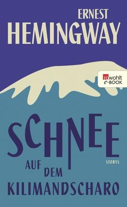 Schnee auf dem Kilimandscharo von Hemingway,  Ernest, Schmitz,  Werner