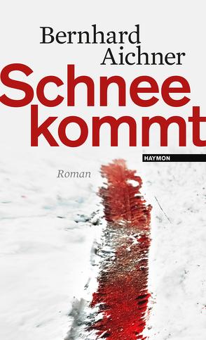 Schnee kommt von Aichner,  Bernhard