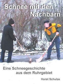 Schnee mit den Nachbarn von Schulze,  Horst