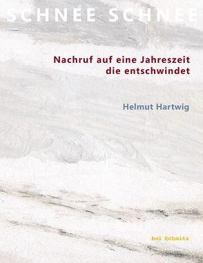 Schnee Schnee von Helmut,  Hartwig