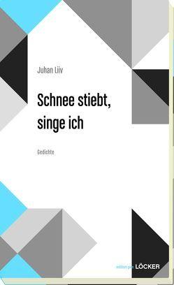 Schnee stiebt, singe ich von Liiv,  Juhan, Reyer,  Sophie, Talvet,  Jüri
