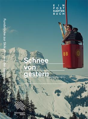 Schnee von gestern von Alpines Museum der Schweiz, Hächler,  Beat, Hächler,  Stefan, Morris,  Nicola, Odermatt,  Sepp, Rohr,  Christian