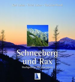 Schneeberg und Rax von Handl,  Christian, Lukan,  Fritzi, Lukan,  Karl