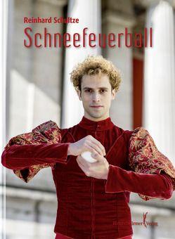 Schneefeuerball von Schultze,  Reinhard