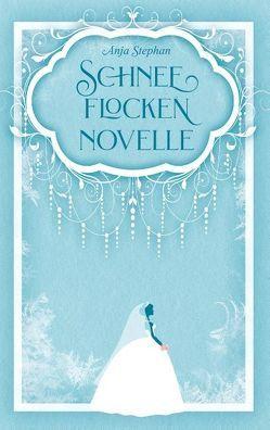 Schneeflockennovelle von Stephan,  Anja