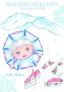 Schneeflöckchen von Lotter,  Thomas, Maag,  Rebekka