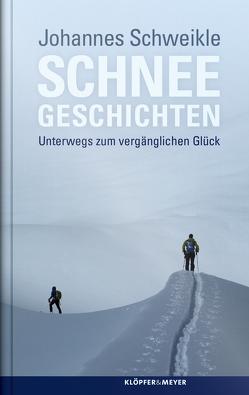 Schneegeschichten von Schweikle,  Johannes