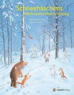 Schneehäschens Weihnachtsüberraschung von Briswalter,  Maren, Walker-Guye,  Nancy E.