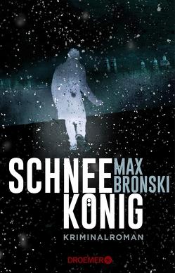 Schneekönig von Bronski,  Max