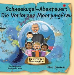 Schneekugel-Abenteuer: Die Verlorene Meerjungfrau von Beumer,  Hans