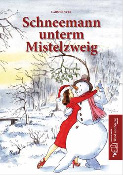Schneemann unterm Mistelzweig von Winter,  Lars