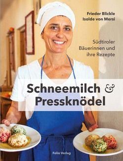 Schneemilch und Pressknödel von Blickle,  Frieder, Mersi,  Isolde von
