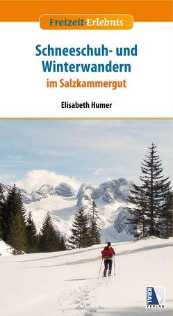 Schneeschuh- und Winterwandern im Salzkammergut von Humer,  Elisabeth