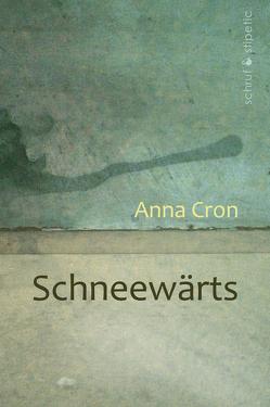 Schneewärts von Cron,  Anna