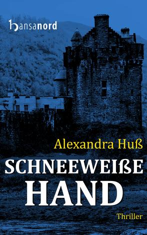Schneeweiße Hand von Huß,  Alexandra