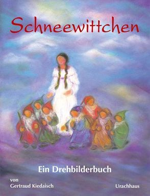 Schneewittchen von Grimm,  Jacob, Grimm,  Wilhelm, Kiedaisch,  Gertraud