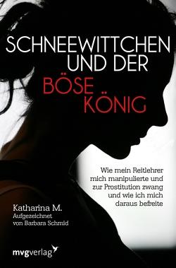 Schneewittchen und der böse König von M.,  Katharina, Schmid,  Barbara