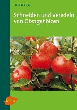 Schneiden und Veredeln von Obstgehölzen