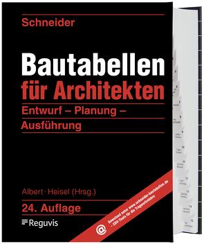 Schneider – Bautabellen für Architekten von Albert,  Andrej, Heisel,  Joachim, Rjasanowa,  Kerstin, Schneider,  Klaus-Jürgen