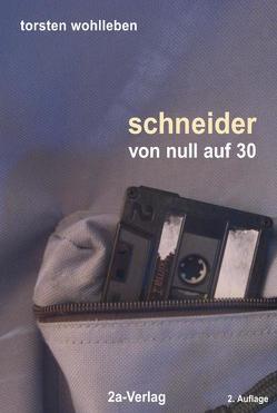 Schneider – von null auf 30 von Wohlleben,  Torsten