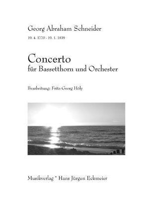 Schneider,Georg Abraham (1770 – 1839): Concerto für Bassetthorn und Orchester von Höly,  Fritz-Georg, Schneider,  Georg Abraham