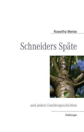 Schneiders Späte von Menke,  Roswitha