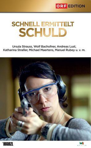 Schnell ermittelt 01: Schuld von Bachofner,  Wolf, Lust,  Andreas, Strasser,  Katharina, Strauss,  Ursula