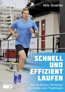 Schnell und effizient laufen von Goerke,  Nils