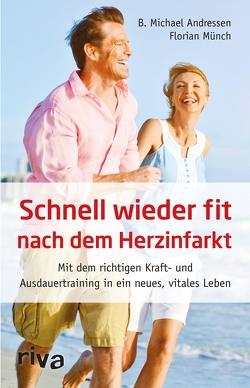 Schnell wieder fit nach dem Herzinfarkt von Münch,  Florian