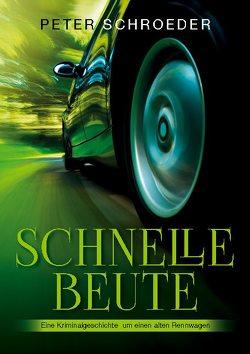 Schnelle Beute von Schroeder,  Peter