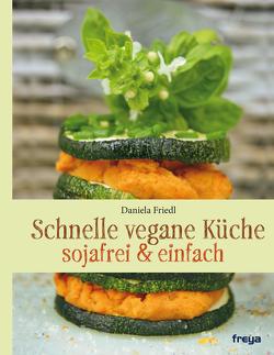 Schnelle vegane Küche von Friedl,  Daniela