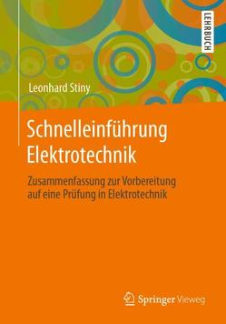 Schnelleinführung Elektrotechnik von Stiny,  Leonhard