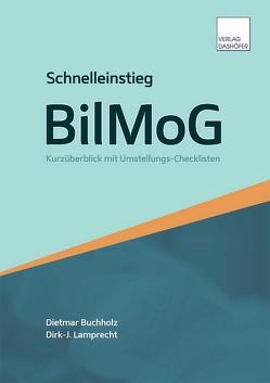 Schnelleinstieg BilMoG von Buchholz,  Dietmar, Lamprecht,  Dirk J