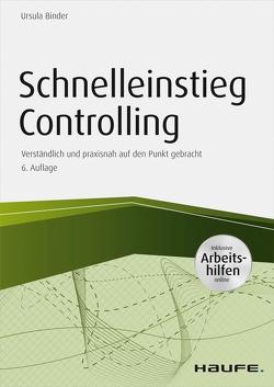 Schnelleinstieg Controlling – inkl. Arbeitshilfen online von Binder,  Ursula