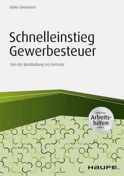 Schnelleinstieg Gewerbesteuer – inkl. Arbeitshilfen online von Geismann,  Ulrike