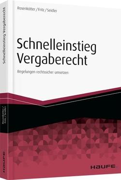 Schnelleinstieg in das neue Vergaberecht von Fritz,  Aline, Rosenkötter,  Annette, Seidler,  Anne-Carolin