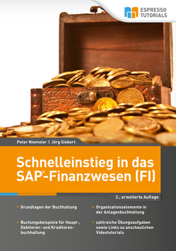 Schnelleinstieg in das SAP-Finanzwesen (FI) – 2., erweiterte Auflage von Niemeier,  Peter, Siebert,  Jörg
