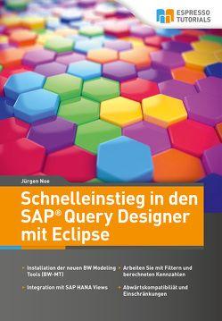 Schnelleinstieg in den SAP Query Designer mit Eclipse von Noe,  Jürgen