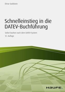 Schnelleinstieg in die DATEV-Buchführung von Goldstein,  Elmar