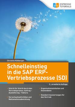 Schnelleinstieg in die SAP ERP-Vertriebsprozesse (SD) – 2., erweiterte Auflage von Christine,  Kühberger