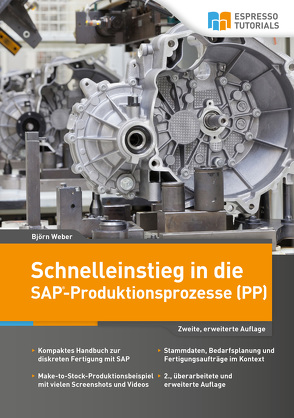 Schnelleinstieg in die SAP-Produktionsprozesse (PP) von Weber,  Björn