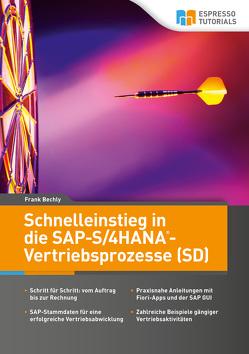 Schnelleinstieg in die SAP-S/4HANA-Vertriebsprozesse (SD) von Bechly,  Frank