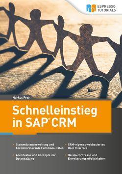 Schnelleinstieg in SAP CRM von Frey,  Markus